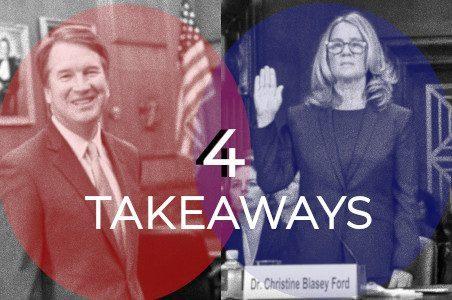 4 Key Takeaways from the Blasey Ford KavanaughHearing